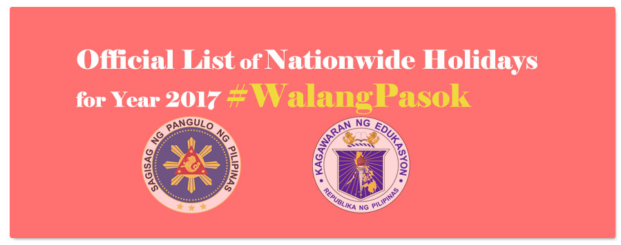 Official List of Nationwide Holidays for Year 2017 #WalangPasok